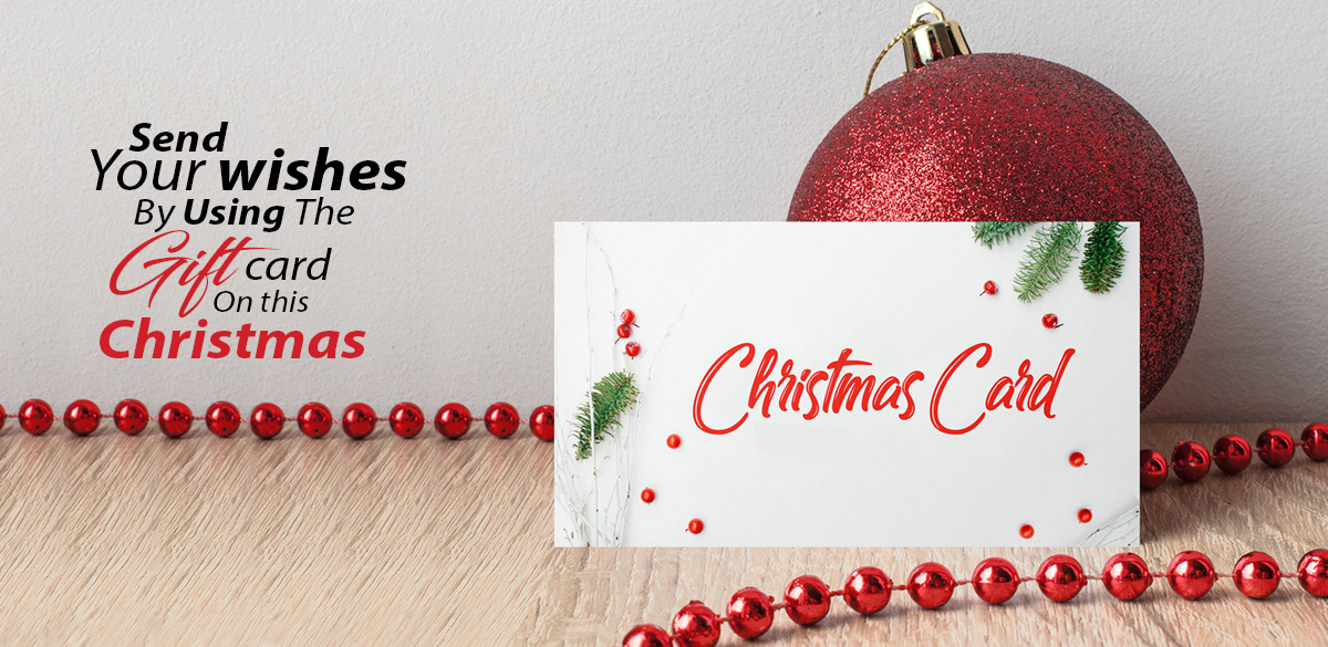 Send your wishes by using the gift card on this Christmas